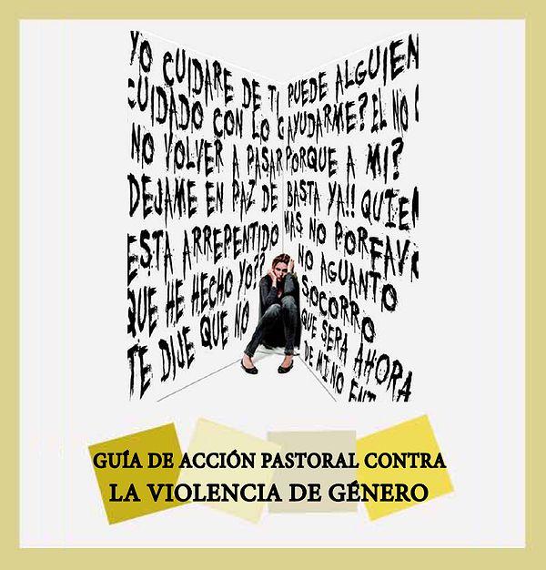 <p> Gu&iacute;a pastoral contra la violencia de g&eacute;nero</p> ,