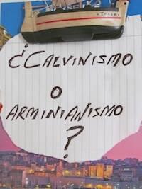 ¿Calvinismo o arminianismo?