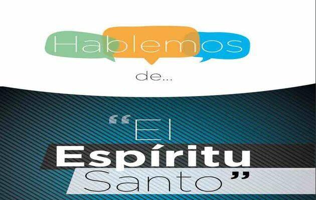 Hablemos de...El Espíritu Santo, de Andres Birch. ,