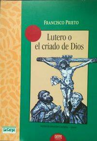 Lutero o el criado de Dios, obra de teatro de Francisco Prieto