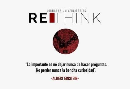 El lema de las jornadas GBU en 9 ciudades españolas, #Rethink (repensar).