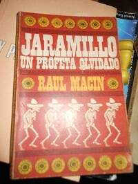 Raúl Macín: Jaramillo, un profeta olvidado.