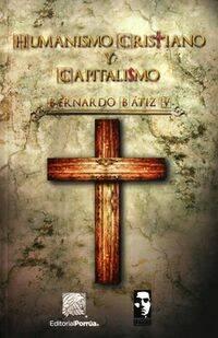 Humanismo cristiano y capitalismo, de Bátiz.