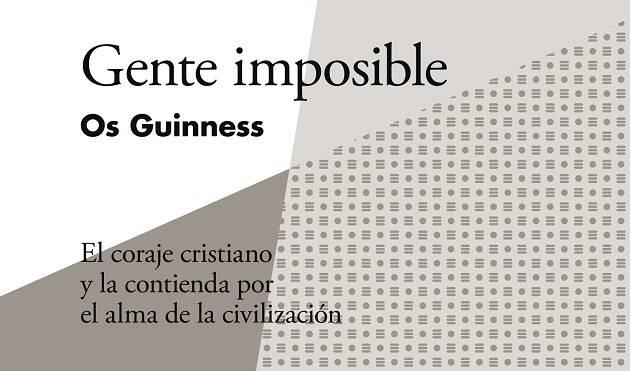 Detalle de la portada del libro de Os Guiness, Gente imposible.,