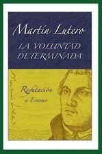 Lutero publicó su famosa obra 'La voluntad determinada' para refutar las ideas tomistas de Erasmo. / EditorialPeregrino.Com