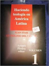 Un ejemplar de Haciendo teología en América latina, de Juan Stam.