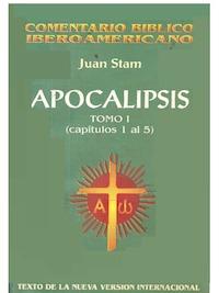 Primer tomo del comentario bíblico de Apocalipsis de Stam.