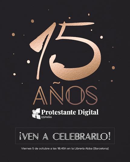 Protestante Digital celebra su 15º Aniversario