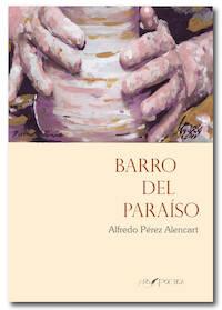 Alencart presenta su nuevo poemario 'Barro del Paraíso'