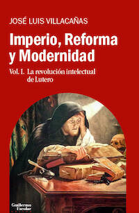 Jose Luis Villacañas, reflexiones sobre la Reforma