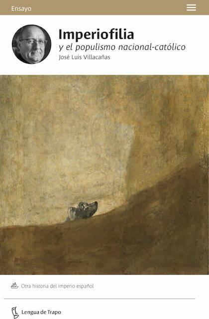 Portada de Imperiofilia, con una reproducción del cuadro Perro semihundido, de Francisco Goya. / Lengua de Trapo