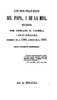 Los tratados del Papa, de Cipriano de Valera.