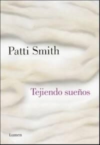 Patti Smith recuerda su infancia en Tejiendo sueños.