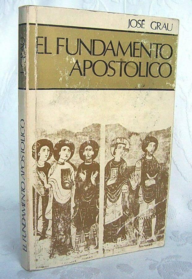 Fundamento Apostólico es para muchos teólogos su mejor libro.