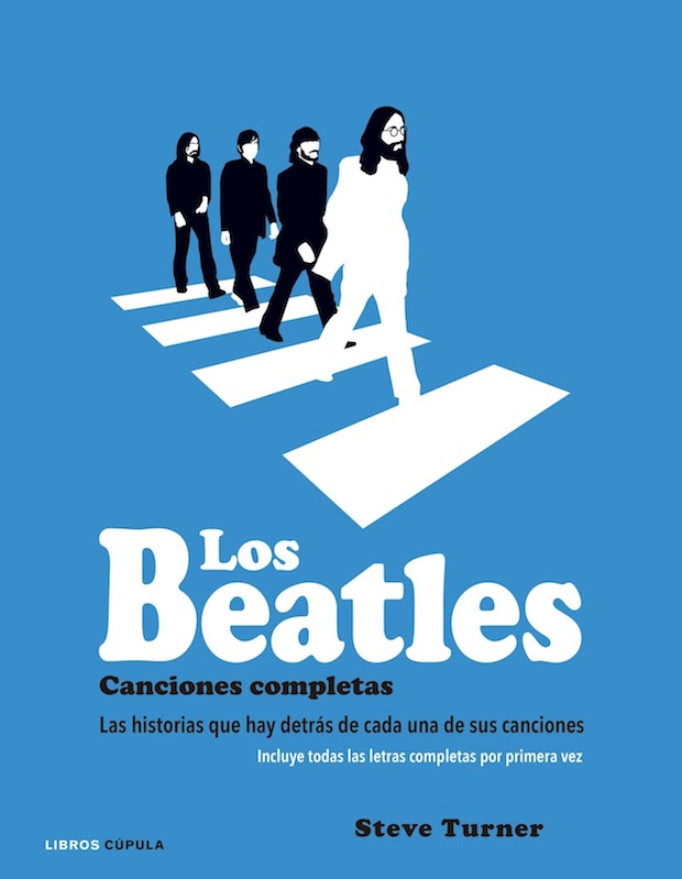 El poeta y periodista evangélico Steve Turner ha comentado todas las letras de las canciones de los Beatles en el libro publicado por Cúpula en 2016.